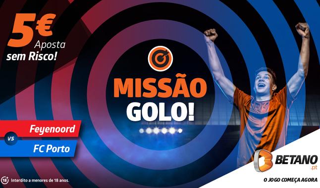 Aposta Sem Risco - Missão Golo para o Feyenoord-FC Porto