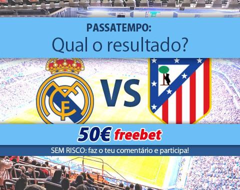 Acerta no resultado do Real Madrid vs Atlético de Madrid e ganha 50€