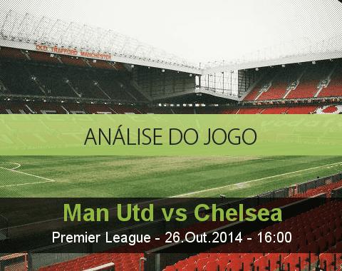 Análise do jogo: Manchester United vs Chelsea (26 Outubro 2014)