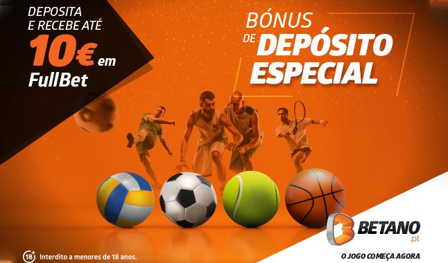 Deposite e ganhe até 10€ em FullBet com a Betano.pt