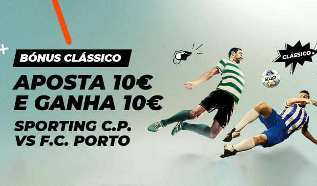 Bónus de 10€ no Clássico Sporting CP x FC Porto