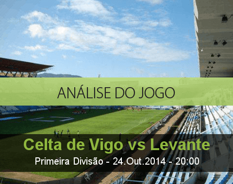 Análise do jogo: Celta de Vigo vs Levante (24 Outubro 2014)