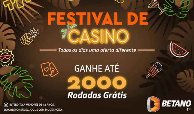 No Festival de Casino Betano ganha até 2000 Rodadas grátis