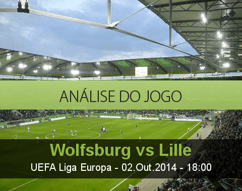Análise do jogo: Wolfsburgo vs Lille (2 Outubro 2014)