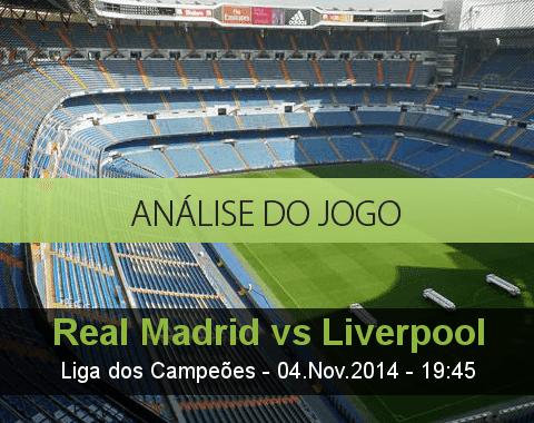 Análise do jogo: Real Madrid vs Liverpool (4 Novembro 2014)