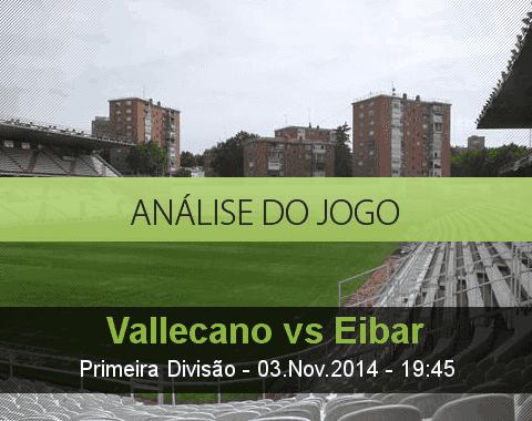 Análise do jogo: Rayo Vallecano vs Eibar (3 Novembro 2014)