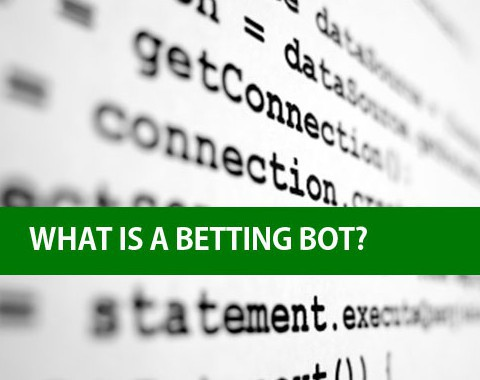 What is a betting bot, how do they work?